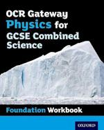 OCR Gateway GCSE Physics for Combined Science Workbook: Foundation