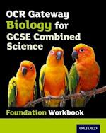 OCR Gateway GCSE Biology for Combined Science Workbook: Foundation