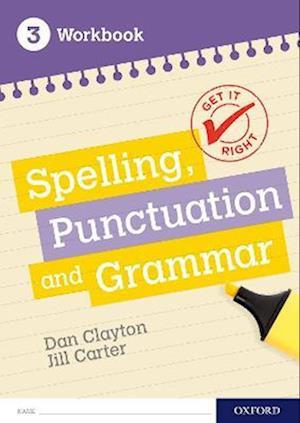 Get It Right: KS3; 11-14: Spelling, Punctuation and Grammar Workbook 3
