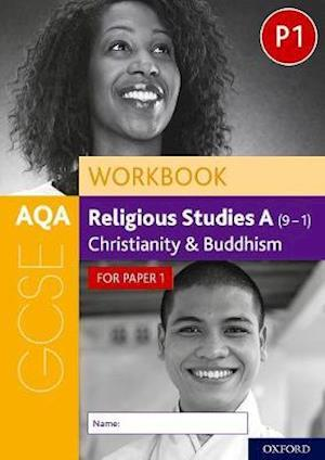 AQA GCSE Religious Studies A (9-1) Workbook: Christianity and Buddhism for Paper 1