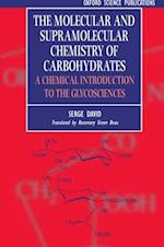 The Molecular and Supramolecular Chemistry of Carbohydrates (Oxford Science Publications)