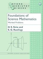 Foundations of Science Mathematics: Worked Problems (OXFORD CHEMISTRY PRIMERS, nr. 82)