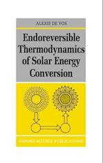 Endoreversible Thermodynamics of Solar Energy Conversion