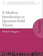 A Modern Introduction to Quantum Field Theory (Oxford Master Series in Physics, nr. 12)