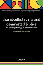 Disembodied Spirits and Deanimated Bodies (International Perspectives in Philosophy and Psychiatry)