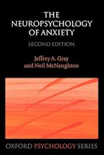 The Neuropsychology of Anxiety (Oxford Psychology, nr. 33)