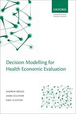 Decision Modelling for Health Economic Evaluation (Handbooks in Health Economic Evaluation)