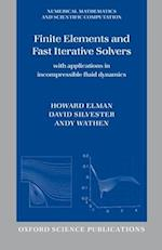 Finite Elements and Fast Iterative Solvers (Numerical Mathematics & Scientific Computation)