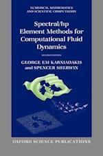 Spectral/hp Element Methods for Computational Fluid Dynamics (Numerical Mathematics and Scientific Computation)