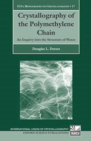 Crystallography of the Polymethylene Chain: An Inquiry Into the Structure of Waxes