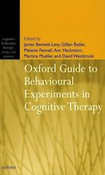 Oxford Guide to Behavioural Experiments in Cognitive Therapy (Cognitive Behaviour Therapy: Science & Practice, nr. 2)