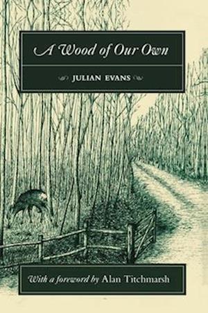 Bog hardback A Wood of Our Own af Julian Evans John White