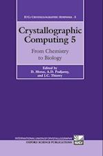 Crystallographic Computing 5: From Chemistry to Biology (International Union of Crystallography Crystallographic Symposium S, nr. 5)