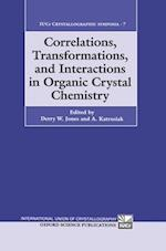 Correlations, Transformations, and Interactions in Organic Crystal Chemistry (International Union of Crystallography Crystallographic Symposium S, nr. 7)
