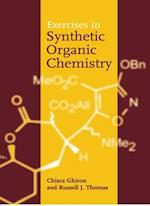 Exercises in Synthetic Organic Chemistry af Chiara Ghiron, Russell Thomas