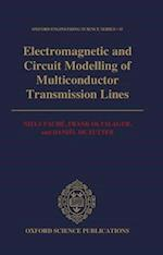 Electromagnetic and Circuit Modelling of Multiconductor Transmission Lines (OXFORD ENGINEERING SCIENCE SERIES, nr. 35)