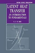 Latent Heat Transfer (OXFORD ENGINEERING SCIENCE SERIES, nr. 43)