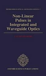 Non-Linear Pulses in Integrated and Waveguide Optics (OXFORD SERIES IN OPTICAL AND IMAGING SCIENCES, nr. 3)