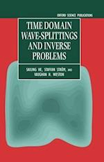 Time Domain Wave-splittings and Inverse Problems (MONOGRAPHS IN ELECTRICAL AND ELECTRONIC ENGINEERING, nr. 44)