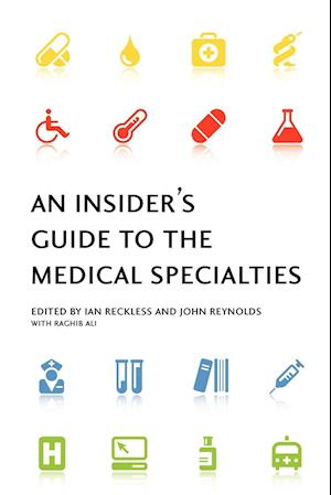 An Insider's Guide to the Medical Specialties