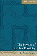 The Physics of Rubber Elasticity (Oxford Classic Texts in the Physical Sciences)