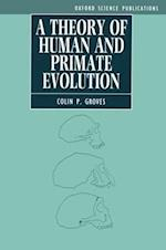 A Theory of Human and Primate Evolution