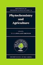 Phytochemistry and Agriculture (PROCEEDINGS OF THE PHYTOCHEMICAL SOCIETY OF EUROPE, nr. 34)