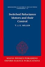 Switched Reluctance Motors and Their Control (MONOGRAPHS IN ELECTRICAL AND ELECTRONIC ENGINEERING, nr. 31)