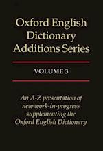 Oxford English Dictionary Additions Series: Volume 3 af J A H Murray, John Simpson, Michael Proffitt