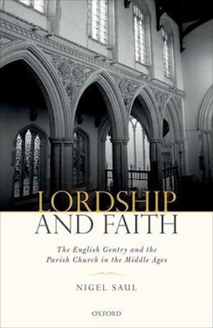Bog, hardback Lordship and Faith af Nigel Saul