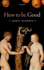 How to be Good af John Harris