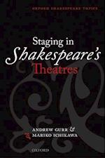 Staging in Shakespeare's Theatres (Oxford Shakespeare Topics)