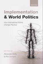 Implementation and World Politics af Alexander Betts