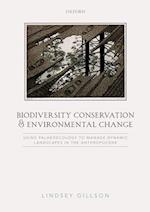 Biodiversity Conservation and Environmental Change