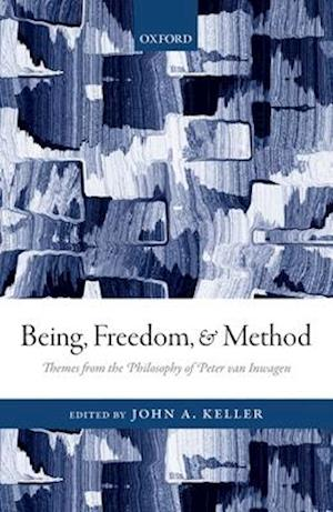 Bog, hardback Being, Freedom, and Method af John a. Keller
