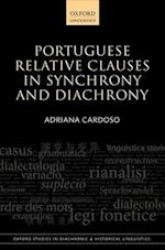 Portuguese Relative Clauses in Synchrony and Diachrony (Oxford Studies in Diachronic and Historical Linguistics, nr. 22)