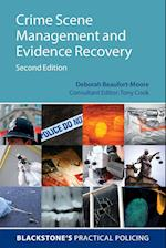 Crime Scene Management and Evidence Recovery (Blackstone's Practical Policing)