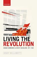 Living the Revolution (Oxford Studies in Modern European History)