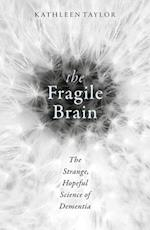 The Fragile Brain af Kathleen Taylor