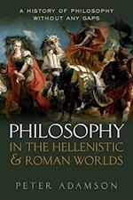 Philosophy in the Hellenistic and Roman Worlds (A History of Philosophy)