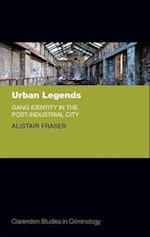 Urban Legends (Clarendon Studies in Criminology)