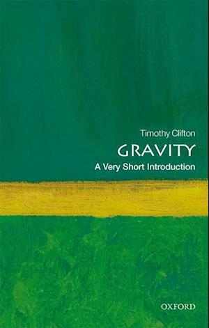 Bog, paperback Gravity: A Very Short Introduction af Timothy Clifton