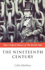 The Nineteenth Century: The British Isles 1815-1901