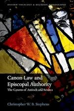 Canon Law and Episcopal Authority (Oxford Theology and Religion Monographs)