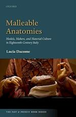 Malleable Anatomies (Past & Present Book Series)
