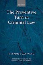 The Preventive Turn in Criminal Law (Oxford Monographs on Criminal Law & Justice)