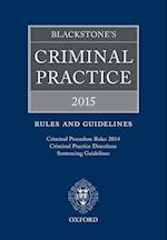 Blackstone's Criminal Practice 2015: Rules and Guidelines