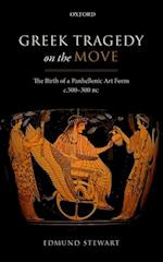 Greek Tragedy on the Move