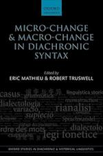Micro-change and Macro-change in Diachronic Syntax (Oxford Studies in Diachronic and Historical Linguistics, nr. 23)