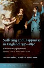 Suffering and Happiness in England 1550-1850: Narratives and Representations (Past & Present Book Series)